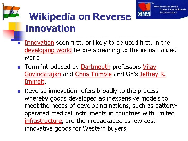 Wikipedia on Reverse innovation n Innovation seen first, or likely to be used first,