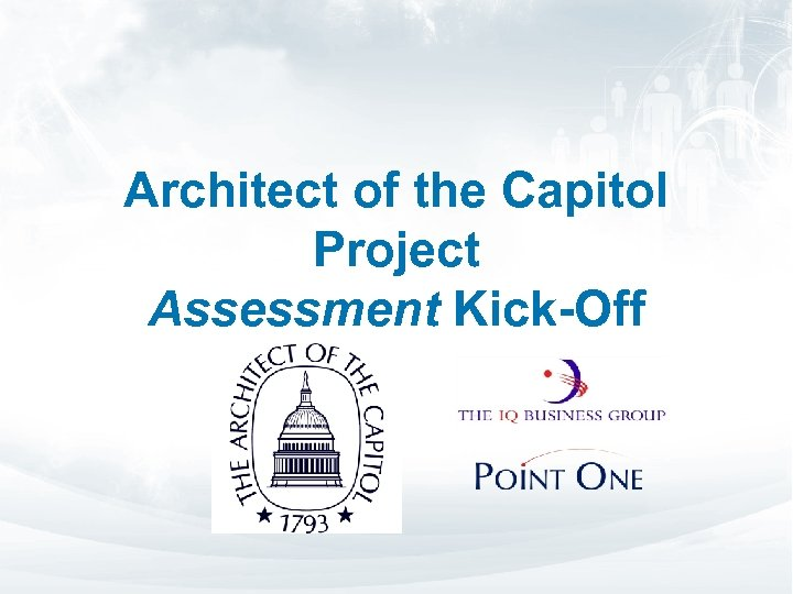 Architect of the Capitol Project Assessment Kick-Off 1