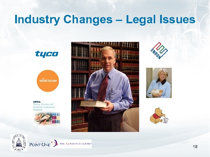 Industry Changes – Legal Issues 18