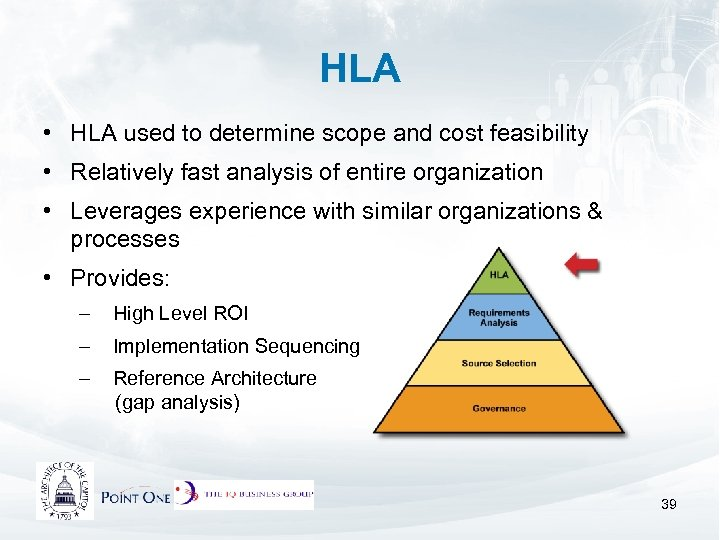 HLA • HLA used to determine scope and cost feasibility • Relatively fast analysis
