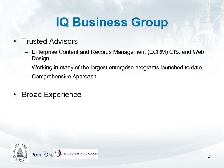 IQ Business Group • Trusted Advisors – Enterprise Content and Records Management (ECRM) GIS,