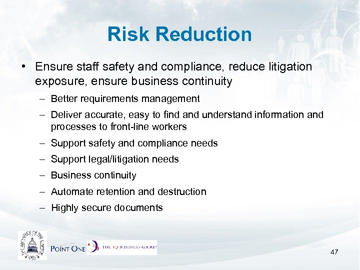 Risk Reduction • Ensure staff safety and compliance, reduce litigation exposure, ensure business continuity