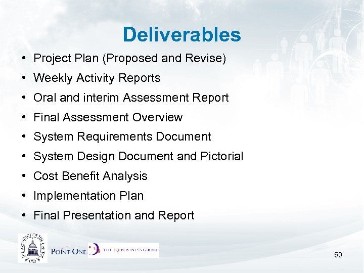Deliverables • Project Plan (Proposed and Revise) • Weekly Activity Reports • Oral and