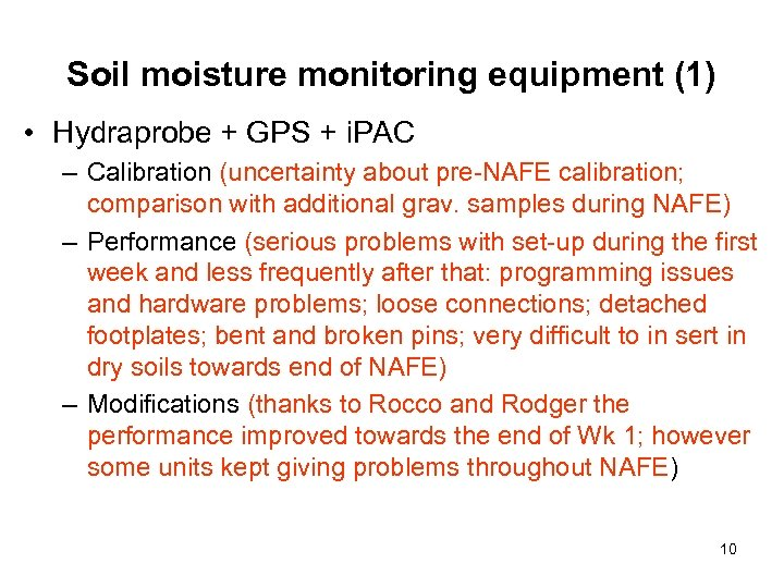 Soil moisture monitoring equipment (1) • Hydraprobe + GPS + i. PAC – Calibration