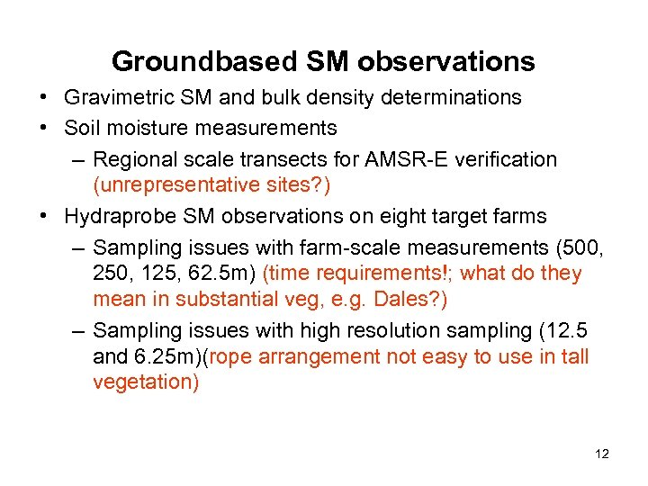 Groundbased SM observations • Gravimetric SM and bulk density determinations • Soil moisture measurements