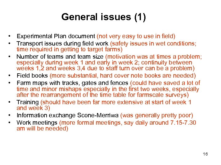 General issues (1) • Experimental Plan document (not very easy to use in field)
