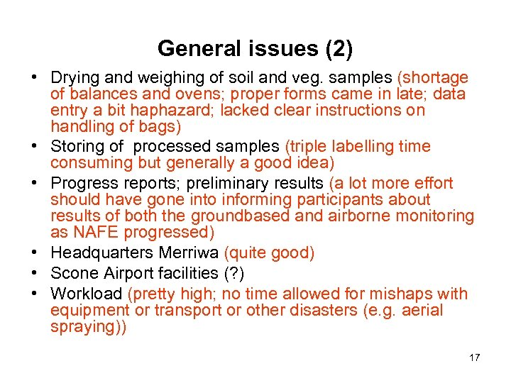 General issues (2) • Drying and weighing of soil and veg. samples (shortage of