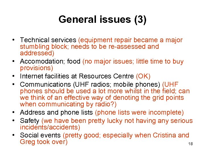 General issues (3) • Technical services (equipment repair became a major stumbling block; needs