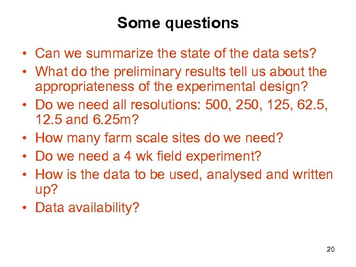 Some questions • Can we summarize the state of the data sets? • What