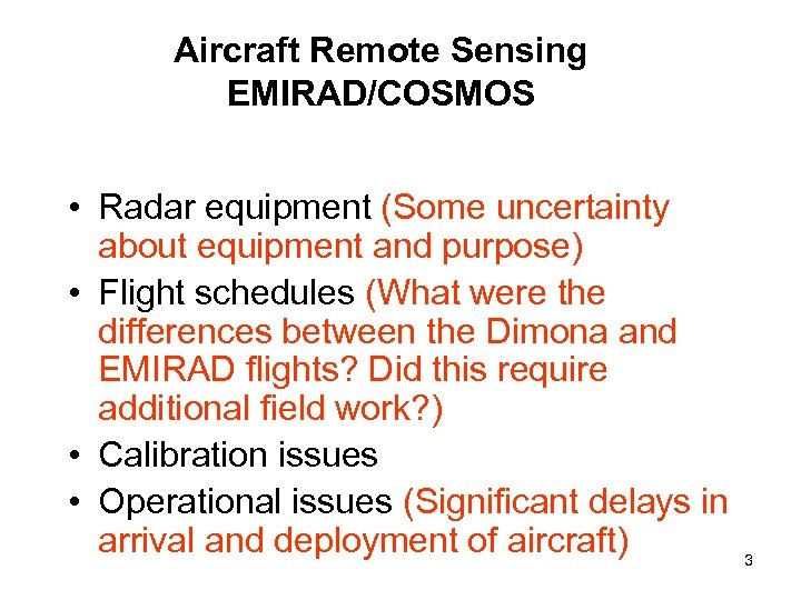 Aircraft Remote Sensing EMIRAD/COSMOS • Radar equipment (Some uncertainty about equipment and purpose) •