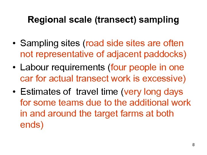 Regional scale (transect) sampling • Sampling sites (road side sites are often not representative