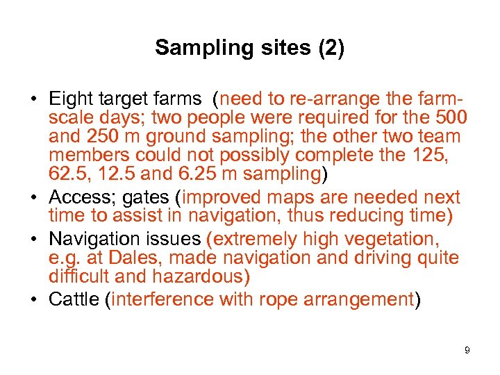 Sampling sites (2) • Eight target farms (need to re-arrange the farmscale days; two