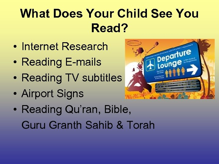 What Does Your Child See You Read? • • • Internet Research Reading E-mails
