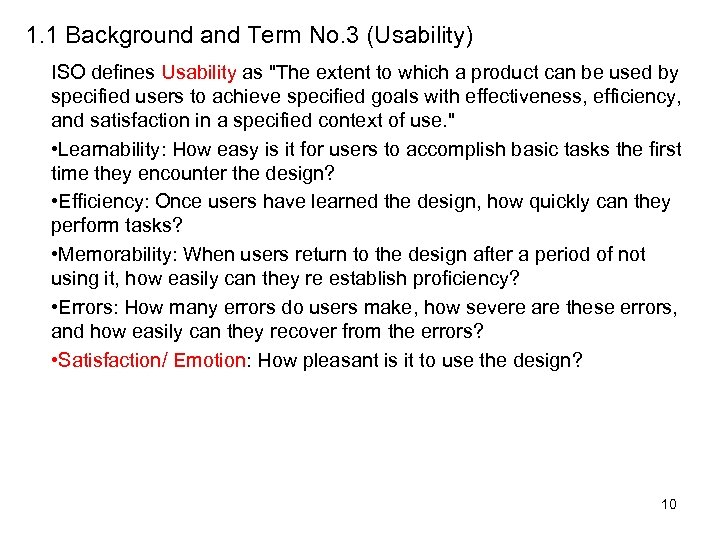 1. 1 Background and Term No. 3 (Usability) ISO defines Usability as