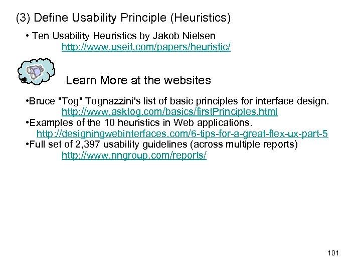 (3) Define Usability Principle (Heuristics) • Ten Usability Heuristics by Jakob Nielsen http: //www.