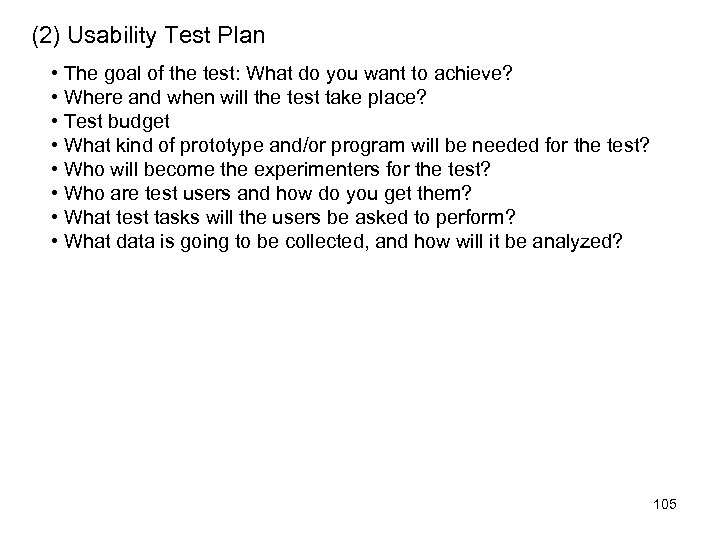 (2) Usability Test Plan • The goal of the test: What do you want