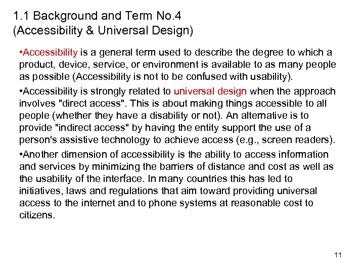 1. 1 Background and Term No. 4 (Accessibility & Universal Design) • Accessibility is