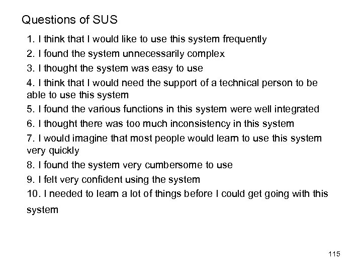 Questions of SUS 1. I think that I would like to use this system