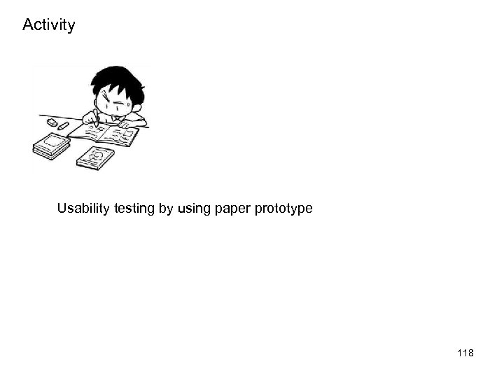Activity Usability testing by using paper prototype 118