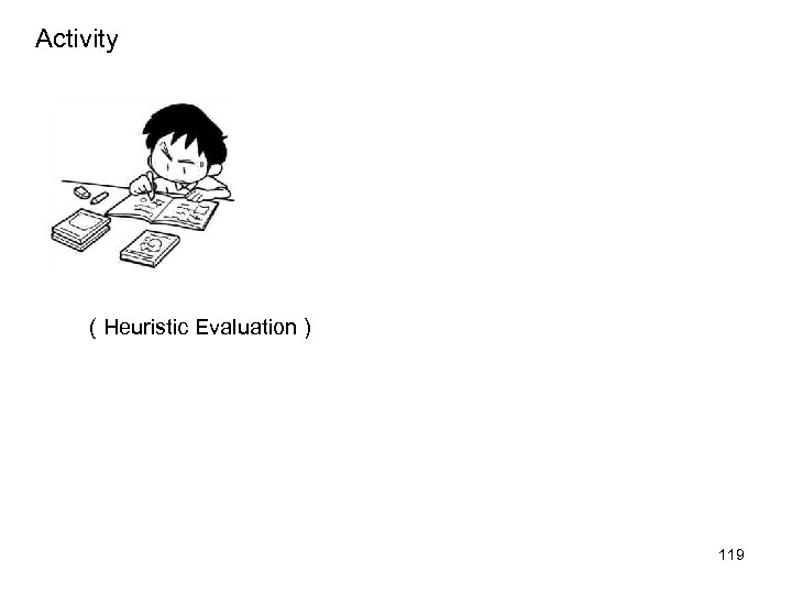 Activity ( Heuristic Evaluation ) 119