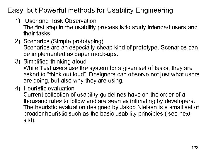 Easy, but Powerful methods for Usability Engineering 1) User and Task Observation The first