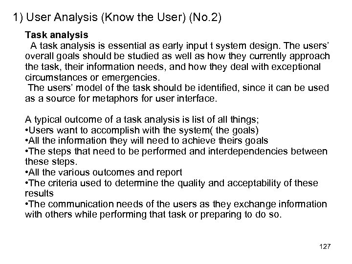 1) User Analysis (Know the User) (No. 2) Task analysis A task analysis is