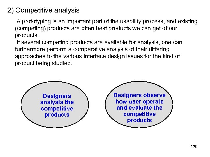 2) Competitive analysis A prototyping is an important part of the usability process, and