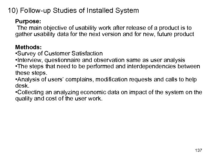 10) Follow-up Studies of Installed System Purpose: The main objective of usability work after