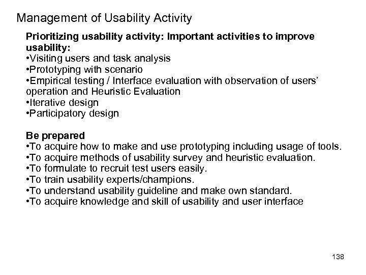 Management of Usability Activity Prioritizing usability activity: Important activities to improve usability: • Visiting