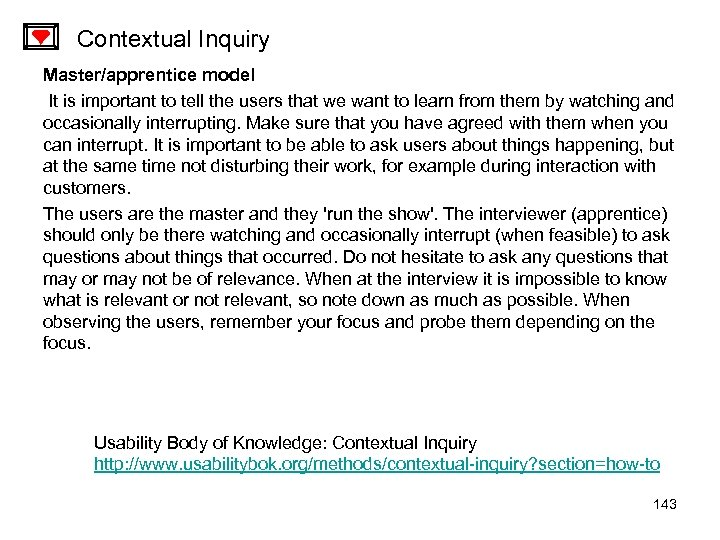Contextual Inquiry Master/apprentice model It is important to tell the users that we want