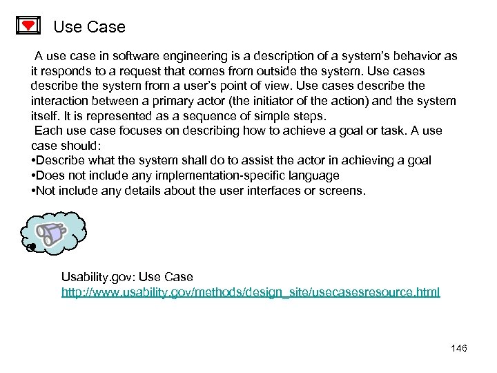 Use Case A use case in software engineering is a description of a system's