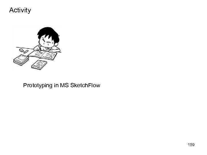 Activity Prototyping in MS Sketch. Flow 159