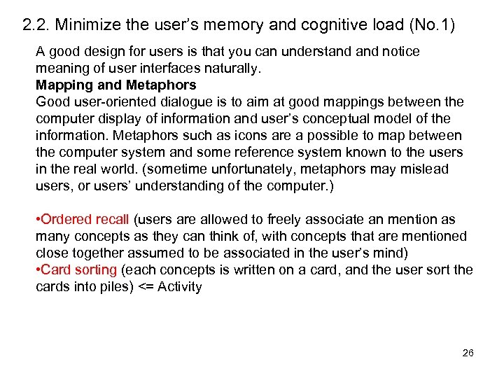 2. 2. Minimize the user's memory and cognitive load (No. 1) A good design