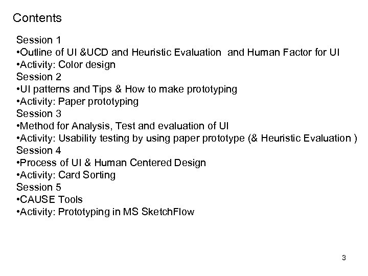 Contents Session 1 • Outline of UI &UCD and Heuristic Evaluation and Human Factor