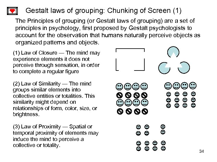 Gestalt laws of grouping: Chunking of Screen (1) The Principles of grouping (or Gestalt