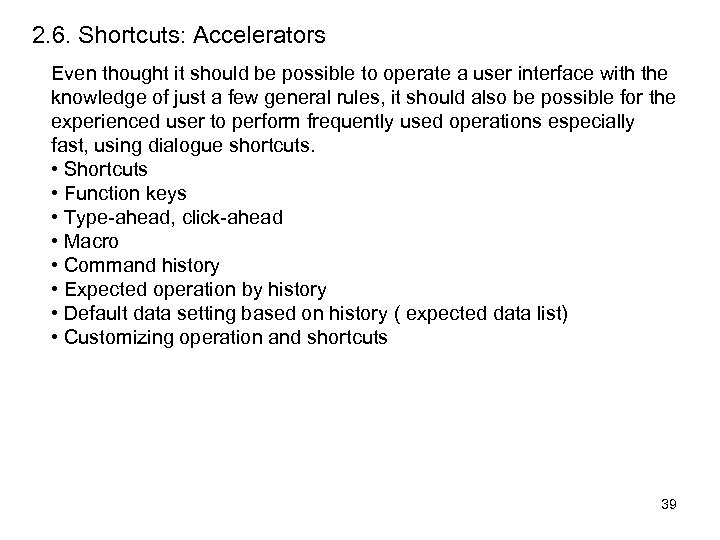 2. 6. Shortcuts: Accelerators Even thought it should be possible to operate a user