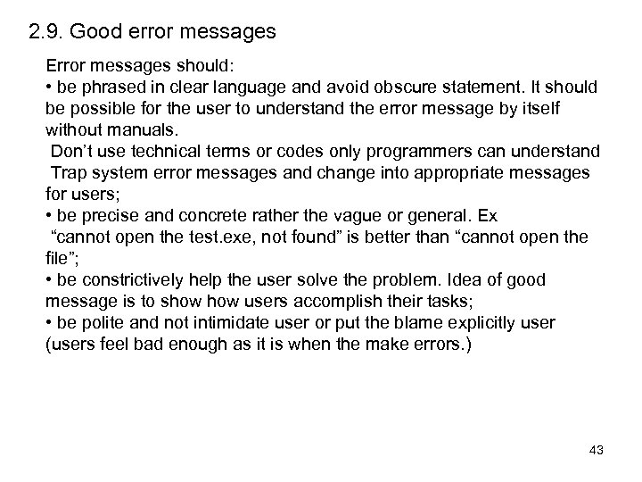 2. 9. Good error messages Error messages should: • be phrased in clear language