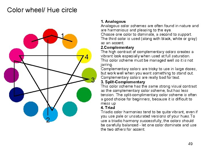 Color wheel/ Hue circle 1 4 3 2 1. Analogous color schemes are often