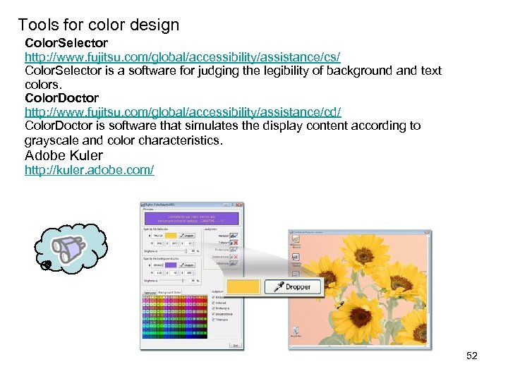 Tools for color design Color. Selector http: //www. fujitsu. com/global/accessibility/assistance/cs/ Color. Selector is a