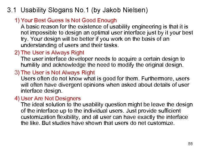 3. 1 Usability Slogans No. 1 (by Jakob Nielsen) 1) Your Best Guess Is