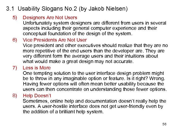 3. 1 Usability Slogans No. 2 (by Jakob Nielsen) 5) 6) 7) 8) Designers
