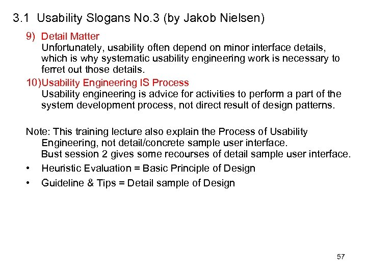 3. 1 Usability Slogans No. 3 (by Jakob Nielsen) 9) Detail Matter Unfortunately, usability