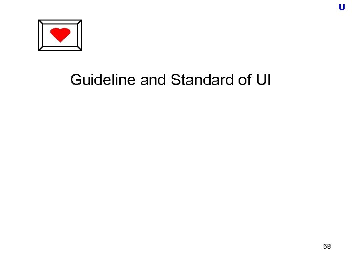 U Guideline and Standard of UI 58