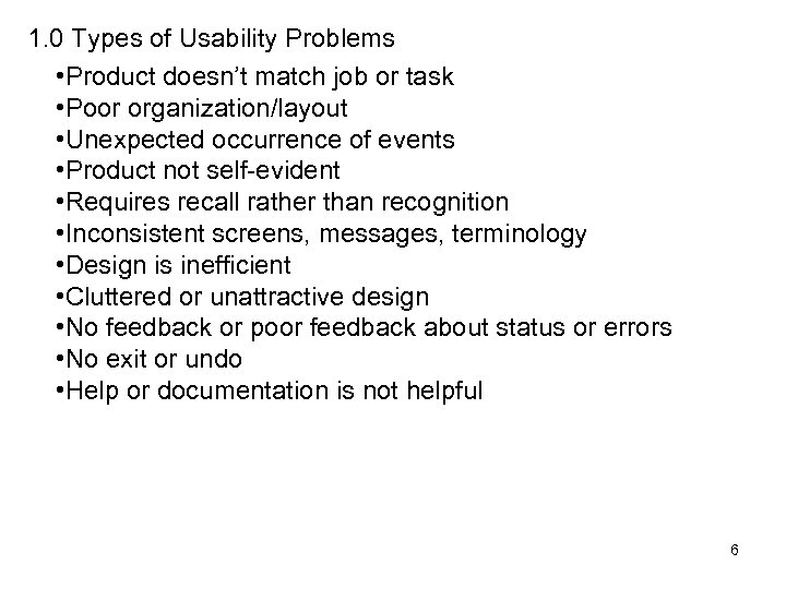 1. 0 Types of Usability Problems • Product doesn't match job or task •