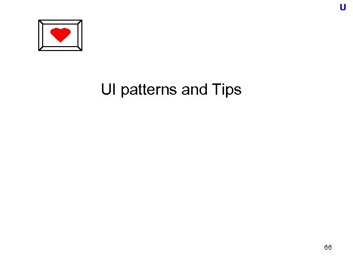 U UI patterns and Tips 66