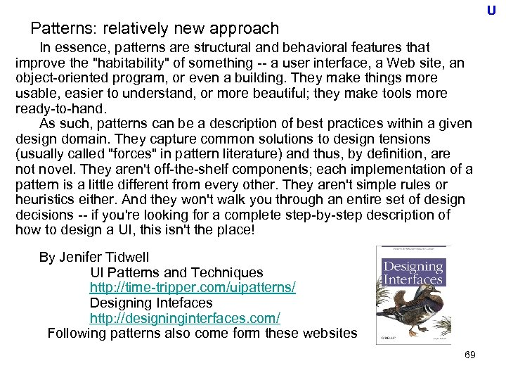 U Patterns: relatively new approach In essence, patterns are structural and behavioral features that