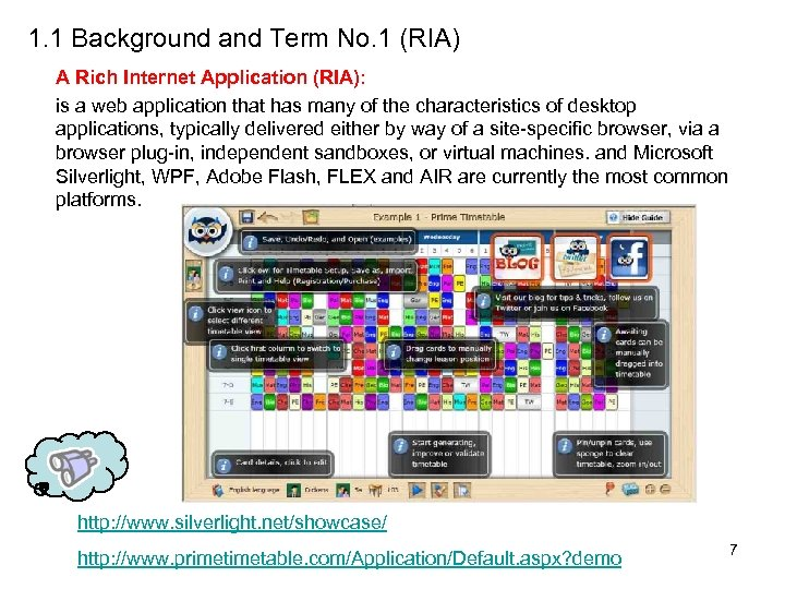 1. 1 Background and Term No. 1 (RIA) A Rich Internet Application (RIA): is