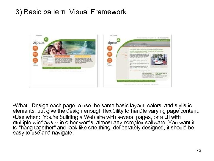 3) Basic pattern: Visual Framework • What: Design each page to use the same