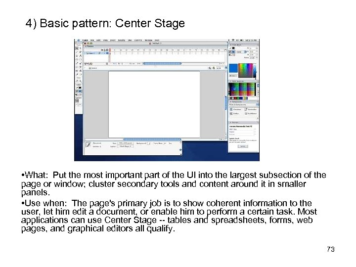 4) Basic pattern: Center Stage • What: Put the most important part of the