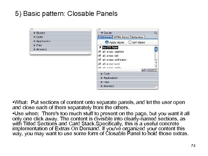 5) Basic pattern: Closable Panels • What: Put sections of content onto separate panels,